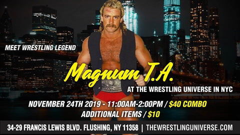 Meet Wrestling Legend Magnum TA Sun Nov 24th from 11AM-2PM COMBO TICKET (TICKETS NOT MAILED) COMBO (TICKETS NOT MAILED)