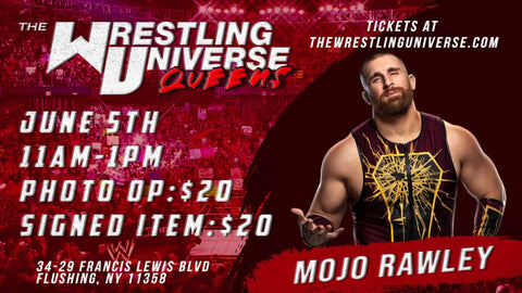 In-Store Meet & Greet with Mojo Rawley Sat June 5th from 11AM-1PM TIX NOT MAILED (CHOOSE AUTO $20/PHOTO OP $20)