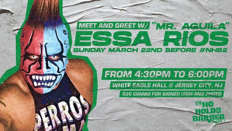 "Meet & Greet with ""Mr Aguila"" Essa Rios Sun March 22nd Before No Holds Barred Event #NHB2 (White Eagle Hall NJ)"