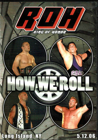 ROH Ring Of Honor How We Roll Long Island, NY 5.12.06 DVD OOP