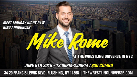 Meet Monday Night Raw Announcer Mike Rome Sun June 9th from 12-2PM COMBO TICKET (TICKETS NOT MAILED)