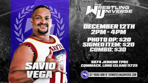 Long Island Store Meet & Greet with Savio Vega Sat Dec 12th from 2-4PM TIX NOT MAILED (CHOOSE COMBO $30/SIGNED ITEM $20/PHOTO OP $20)