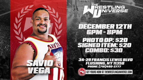 In-Store Meet & Greet with Savio Vega Sat Dec 12th from 6-8PM TIX NOT MAILED (CHOOSE COMBO $30/SIGNED ITEM $20/PHOTO OP $20)