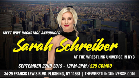 Meet WWE Backstage Announcer Sarah Schreiber Sun Sept 22nd From 12PM-2PM COMBO (TICKETS NOT MAILED)