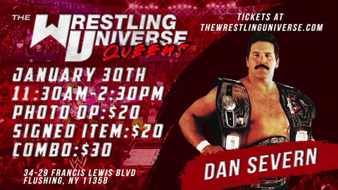 In-Store Meet & Greet with Dan Severn Sat Jan 30th from 11:30AM-2:30PM TIX NOT MAILED (CHOOSE COMBO $30/SIGNED ITEM $20/PHOTO OP $20)