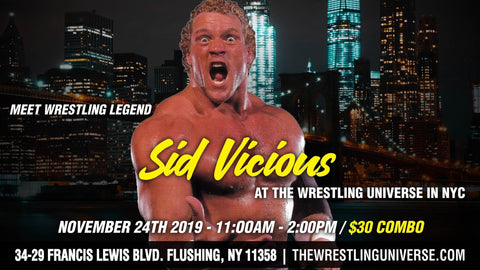 Meet WWE Wrestling Legend Sid Vicious Sun Nov 24th From 11AM-2PM COMBO (TICKETS NOT MAILED)