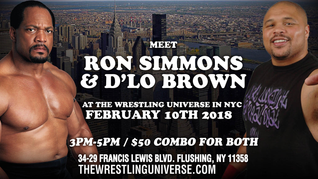Meet Ron Simmons and  D'Lo Brown on Sat February 10th. From 3-5pm COMBO TICKET