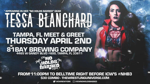 Meet & Greet w/Tessa Blanchard Thurs April 2nd 11PM to Belltime ICW Tampa COMBO (TIX NOT MAILED)
