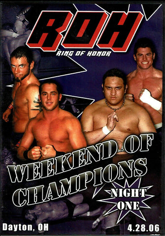 ROH Ring Of Honor Weekend Of Champions Night One Dayton, OH 4.18.06 DVD OOP