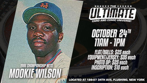 In-Store Meet & Greet 1986 NY Mets World Series Champion Mookie Wilson Oct 24th 11AM-1PM (FLATS*BALLS $25/EQUIP*JERSEYS $35/PHOTO OP $25/INSCRIPTION $10)