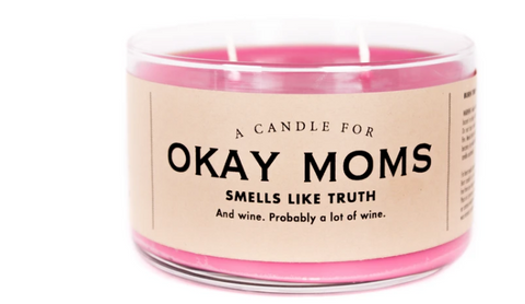 "Okay Moms Candle ""Smells like the truth"""