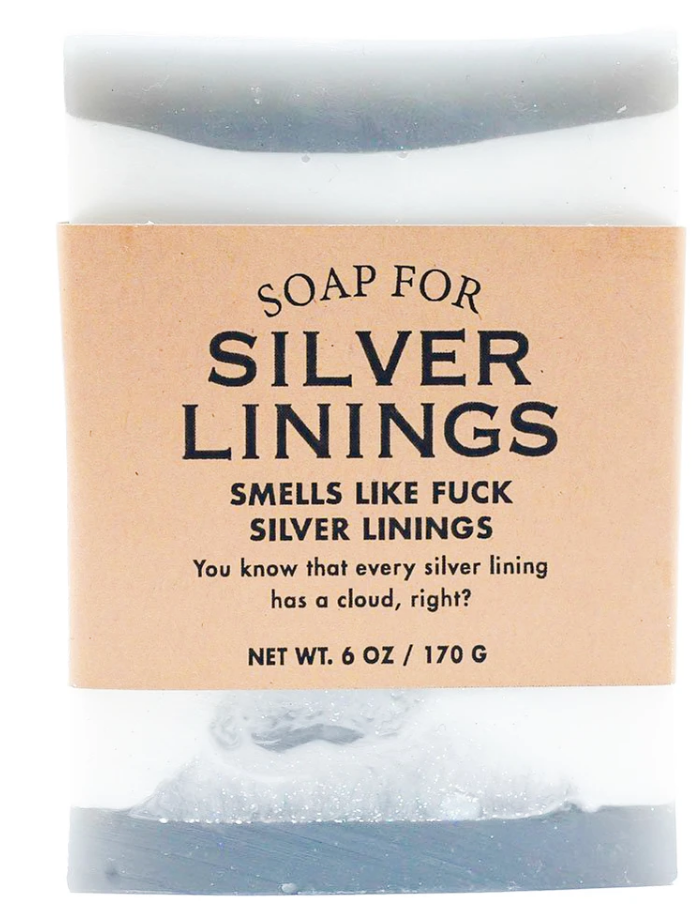 "Silver Lining Soap ""Smells like fuck silver linings"""