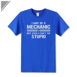 Men Cotton Printed Short-Sleeve T Shirt (I may be mechanic but even I can't fix stupid)