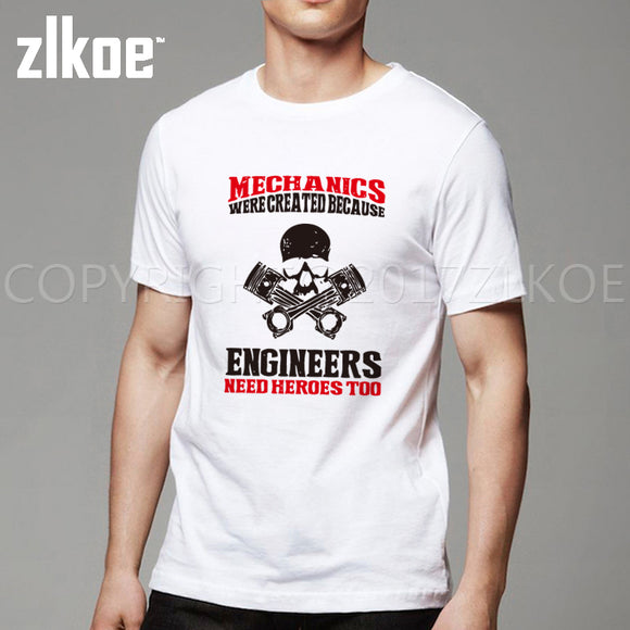 Adult T-Shirt (Mechanics Were Created Because Engineers Need Heroes Too)