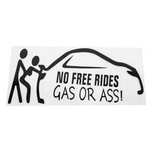 GAS OR ASS No Free Rides Vinyl Decals/Car Sticker