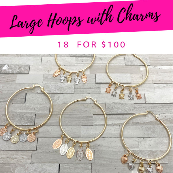 Large Hoops with Charms ($5.56 each) for $100
