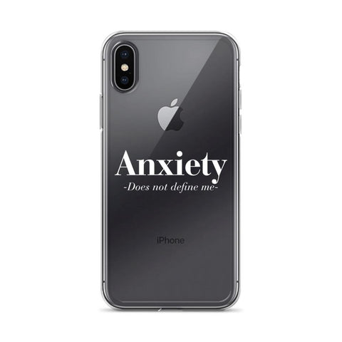 Anxiety Does Not Define Me iPhone X case