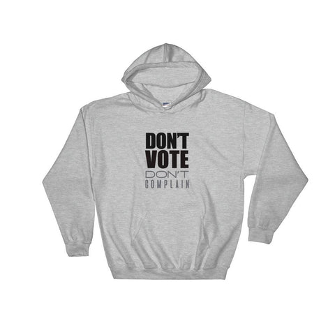 Image of Don't Vote, Don't Complain Hoodie - LifeSpirit | Sidi Life Products - Hoodies - #collection_type#