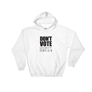 Don't Vote, Don't Complain Hoodie - LifeSpirit | Sidi Life Products - Hoodies - #collection_type#
