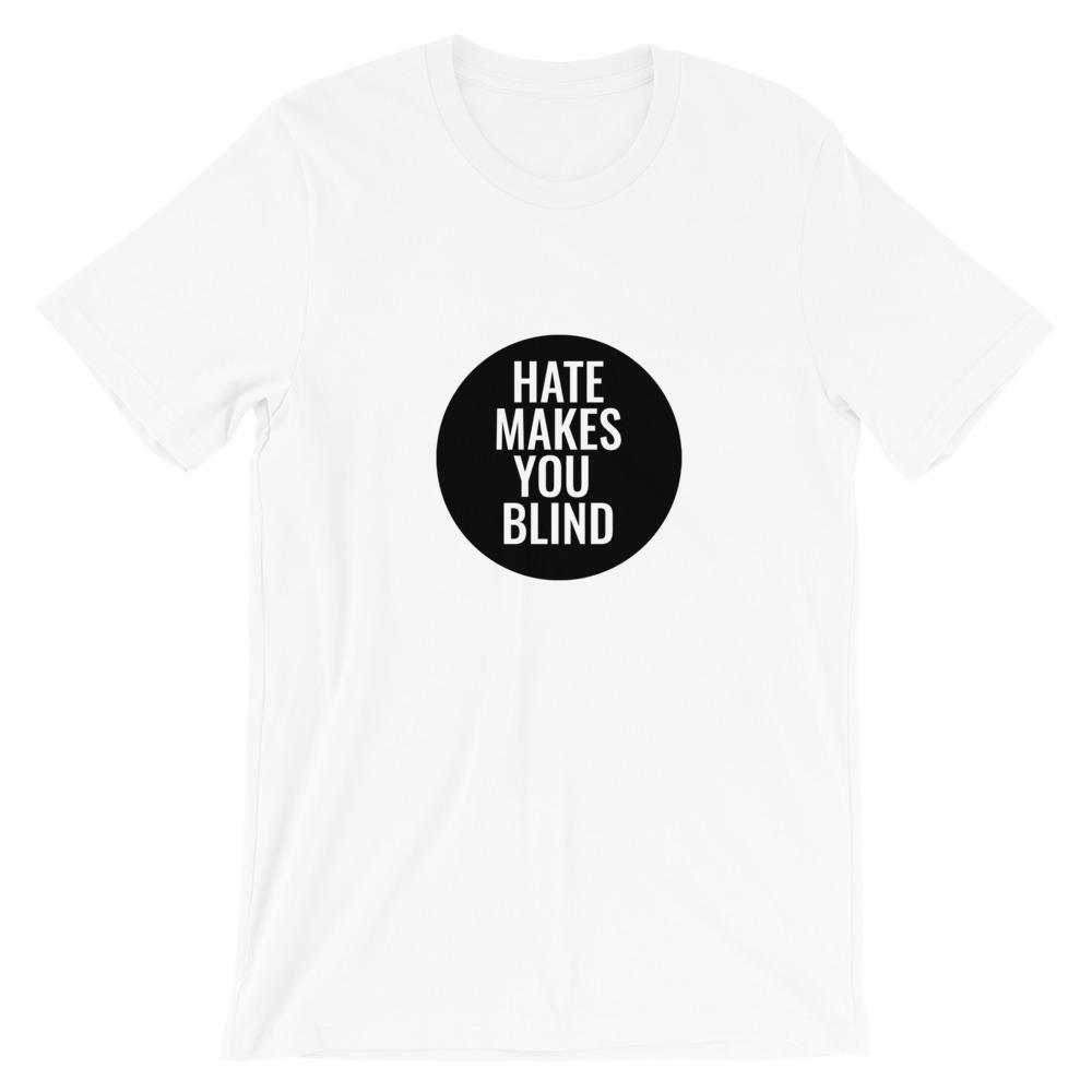 Hate Makes You Blind Unisex - LifeSpirit | Sidi Life Products - T- Shirts - #collection_type#
