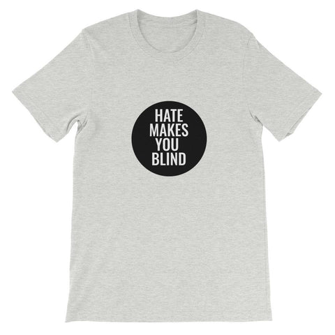 Image of Hate Makes You Blind Unisex - LifeSpirit | Sidi Life Products - T- Shirts - #collection_type#
