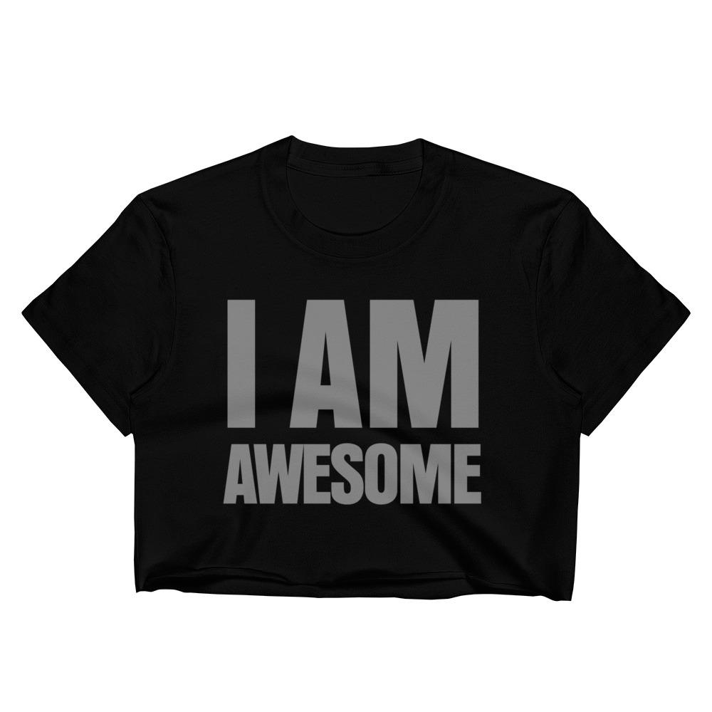 I Am Awesome Crop Top - LifeSpirit | Sidi Life Products - T- Shirts - #collection_type#
