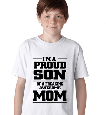 Image of I'm a Proud Son Of A Freaking Awesome Mom - LifeSpirit | Sidi Life Products - T- Shirts - #collection_type#