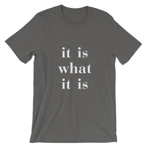 Image of It Is What It Is - LifeSpirit | Sidi Life Products - T- Shirts - #collection_type#