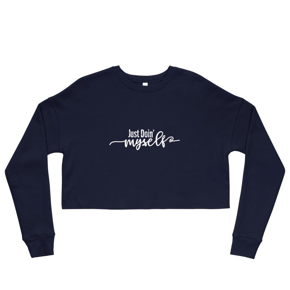 Just Doin' Myself Crop Sweatshirt - LifeSpirit | Sidi Life Products - T- Shirts - #collection_type#