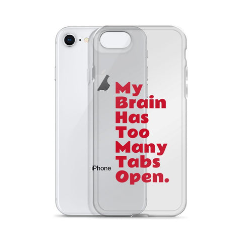 Image of My Brain Has To Many Tabs Open - iPhone Case - LifeSpirit | Sidi Life Products - Accessories - #collection_type#