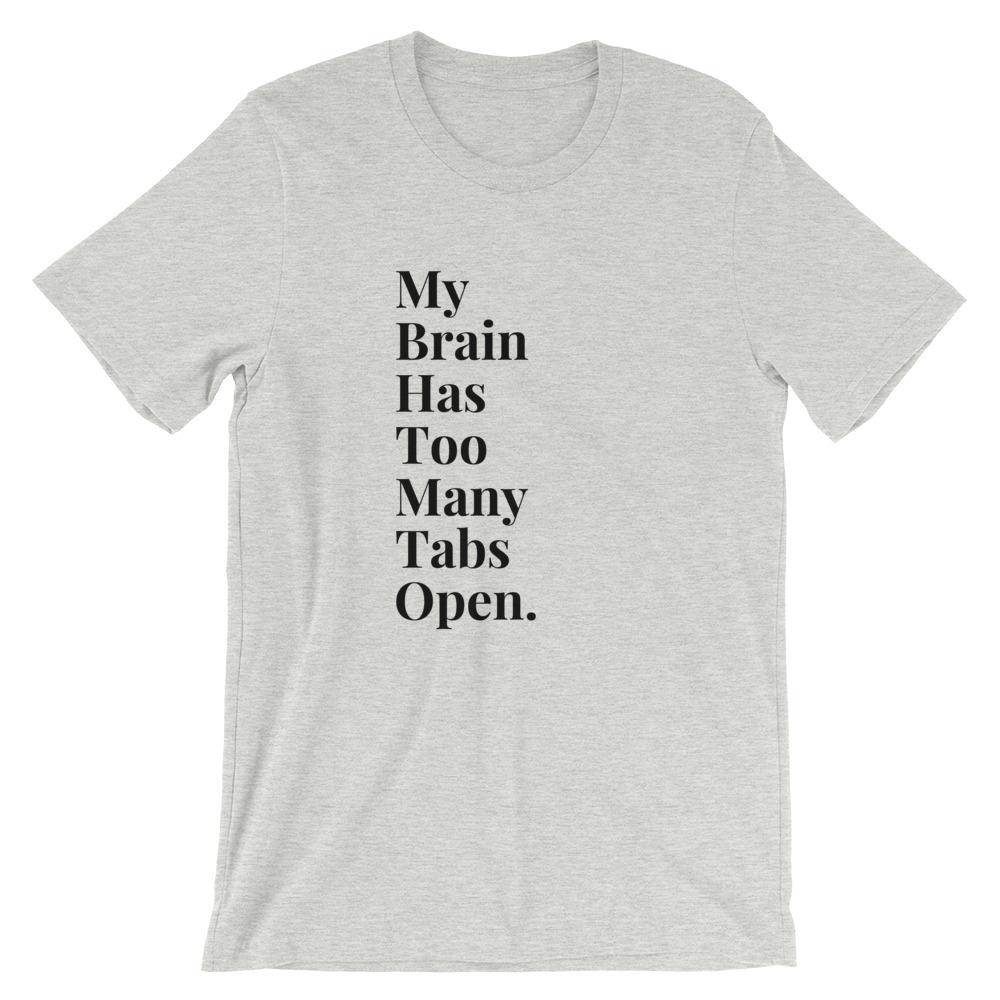 My Brain Has Too Many Tabs Open Unisex - LifeSpirit | Sidi Life Products - T- Shirts - #collection_type#