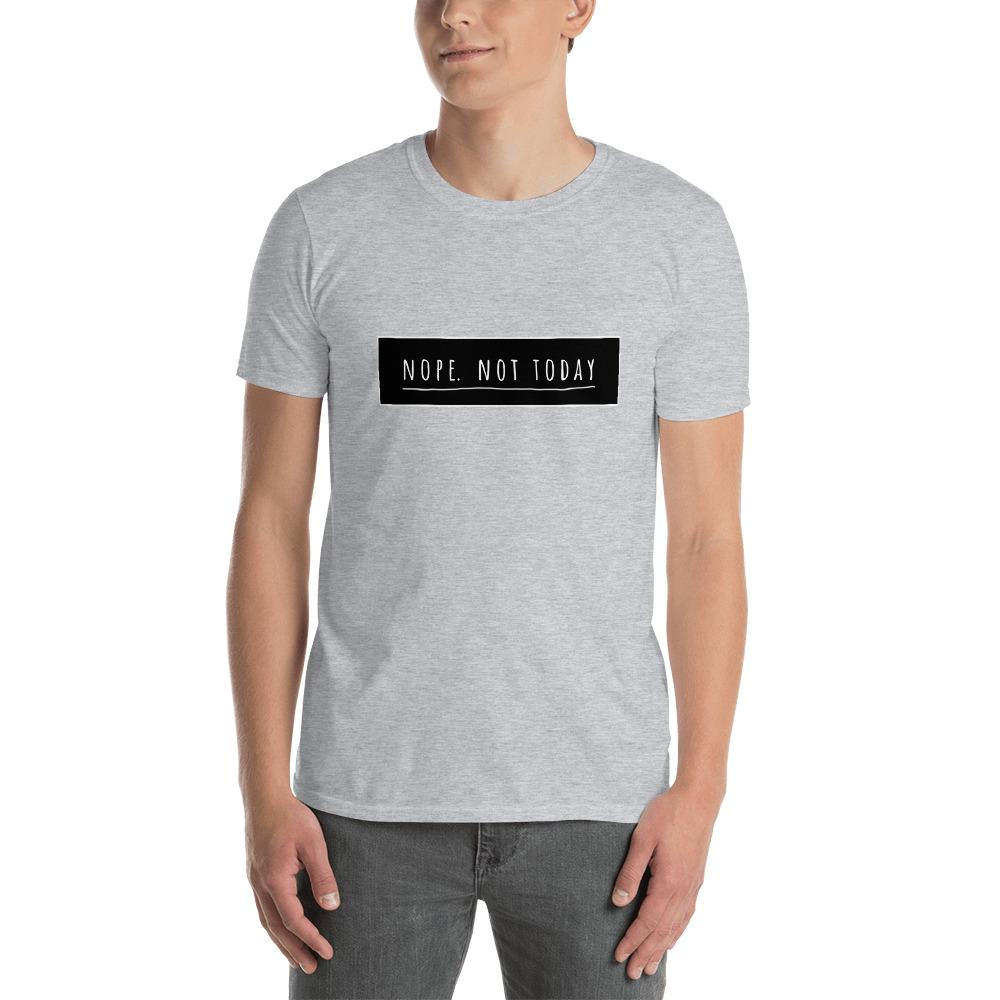Nope, Not Today Unisex - LifeSpirit | Sidi Life Products - T- Shirts - #collection_type#