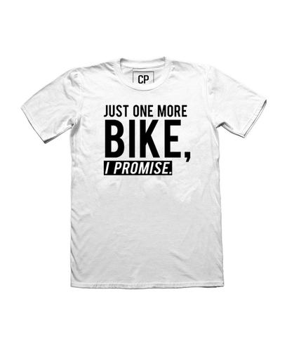 Just One More Bike, I Promise T-Shirt