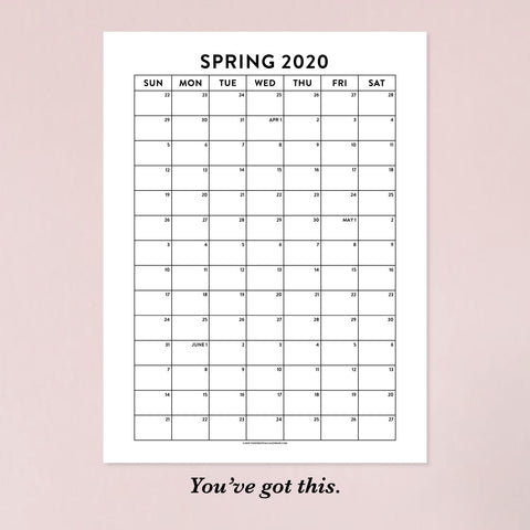"""You've Got This"" Spring Calendar"
