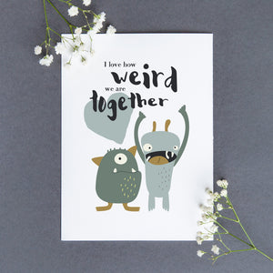Weird Together