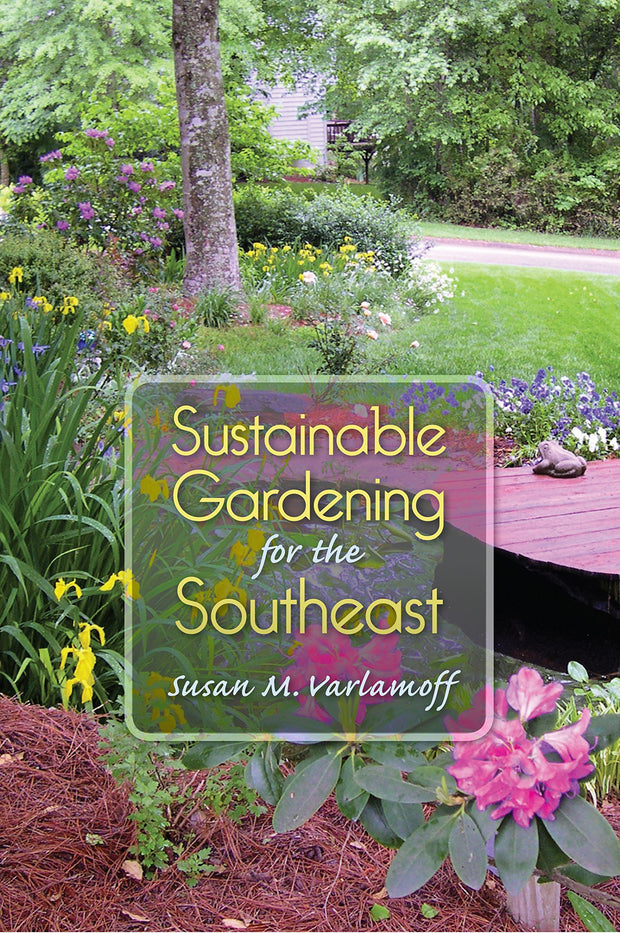 Books - Sustainable Gardening for the Southeast - Sow True Seed