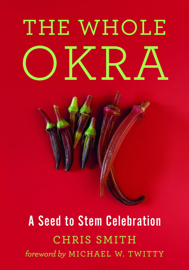 Books - The Whole Okra: A Stem to Seed Celebration (signed copy!) - Sow True Seed