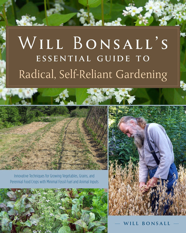 Books - Will Bonsall's Essential Guide to Radical, Self-Reliant Gardening - Sow True Seed