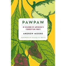 Book - Paw Paw: In Search of America's Forgotten Fruit