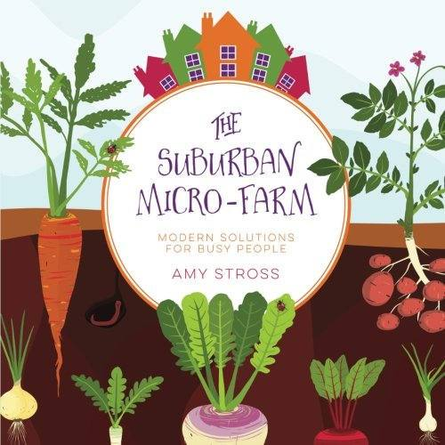 Books - The Suburban Micro-Farm: Modern Solutions for Busy People - Sow True Seed