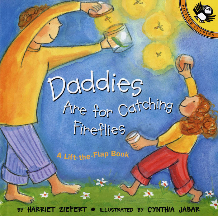 Daddies are for Catching Fireflies - Lift the Flap