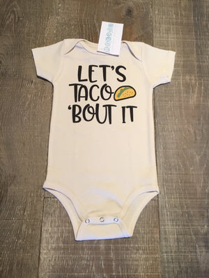 "Organic ""Let's Taco Bout It"" Onesie"