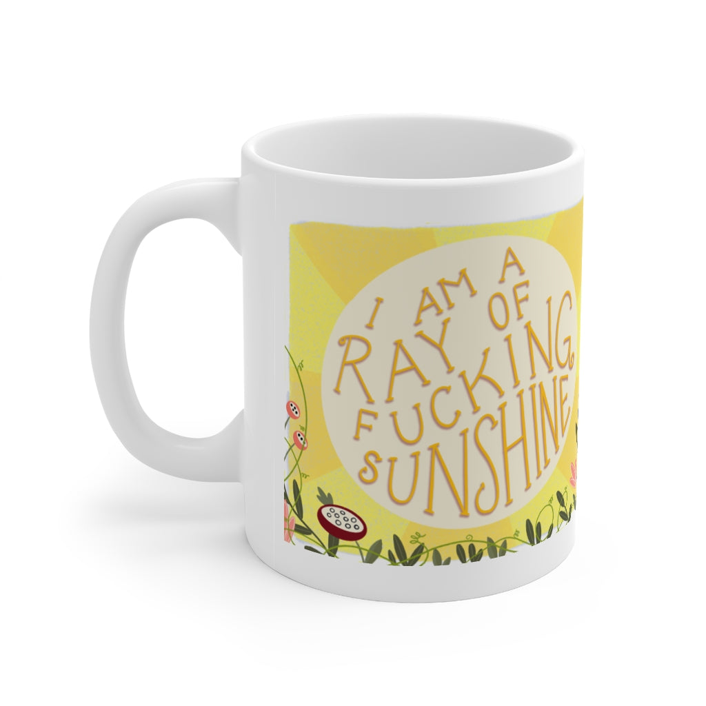 I Am a Fucking Ray of Sunshine Mug 11oz