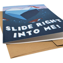 Slide Right Into Me - Dirty Card - Naughty Adult Greeting Card - Sleazy Greetings