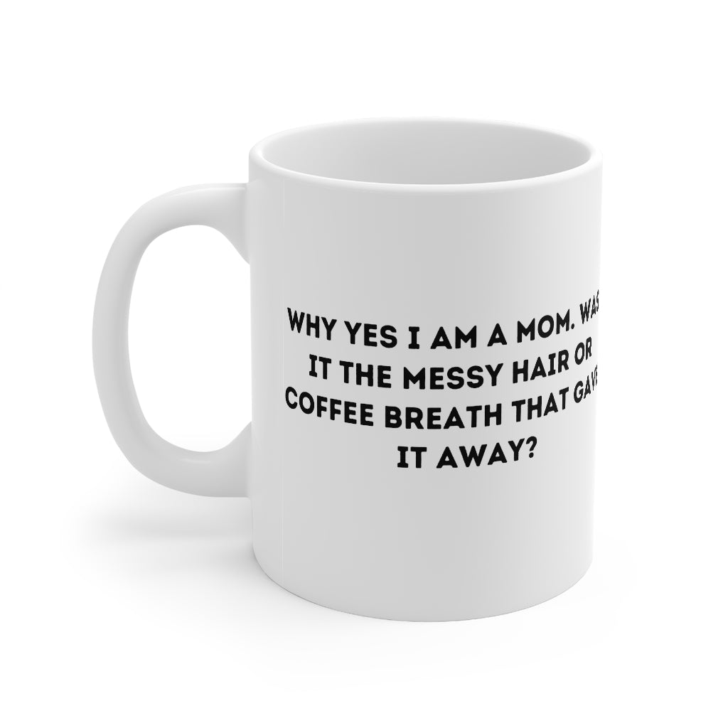 Messy Hair & Coffee Breath Coffee Mug 11oz