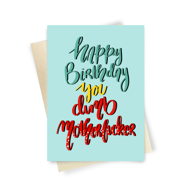 You Dumb Motherfucker - Dirty Card - Naughty Adult Greeting Card - Sleazy Greetings