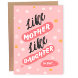 Like Mother Like Daughter - Dirty Card - Naughty Adult Greeting Card - Sleazy Greetings