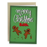 Merry Christmas Bitch Funny Holiday Greeting Card