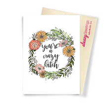 You're A Crazy Bitch - Dirty Card - Naughty Adult Greeting Card - Sleazy Greetings