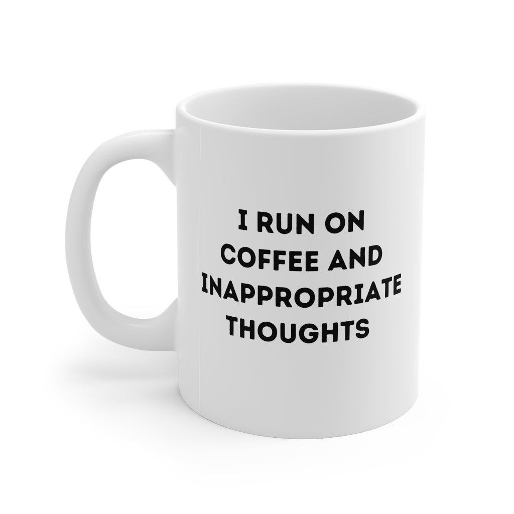 Coffee and Inappropriate Thoughts Coffee Mug 11oz